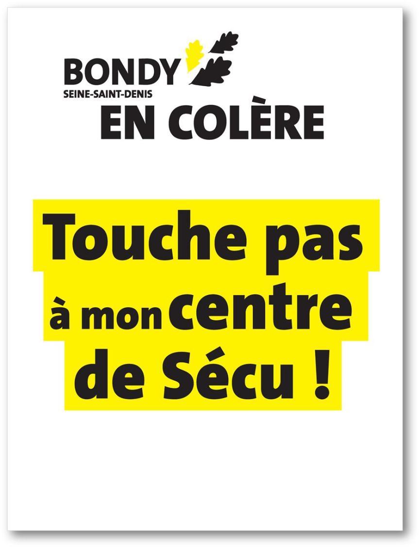Touche pas à mon centre de Sécu. BONDY EN COLERE!